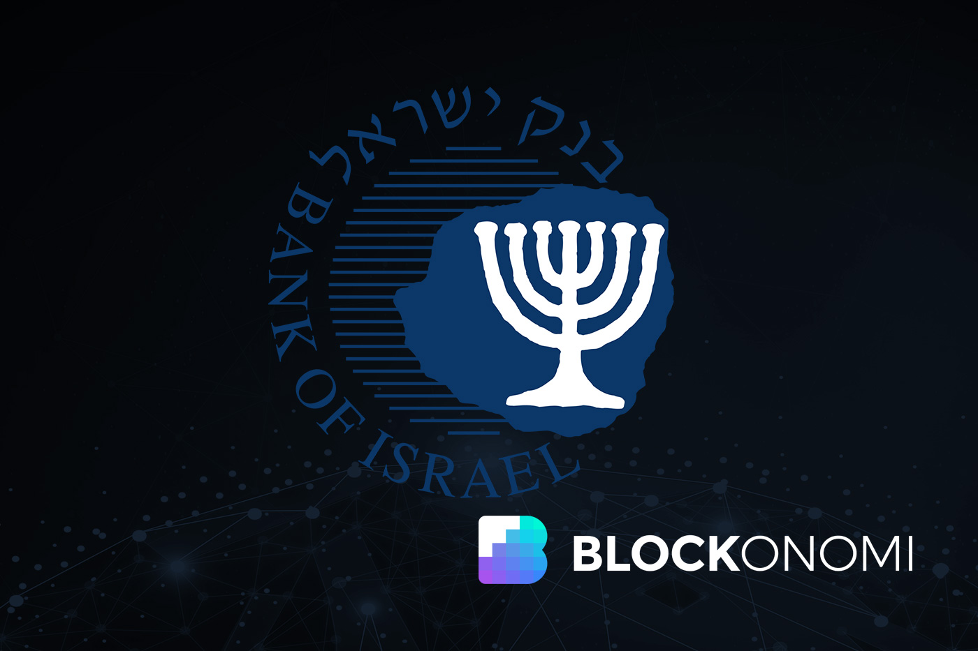 Bank Of Israel Warns Against The Digitization Of Its National Currency